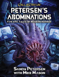 Call of Cthulhu RPG: Petersens Abominations