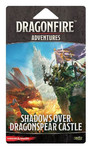 D&D: Dragonfire - Adventures - Shadows Over Dragonspear Castle
